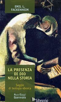 PRESENZA DI DIO NELLA STORIA. SAGGIO DI TEOLOGIA EBRAICA (LA) - FACKENHEIM EMIL L.