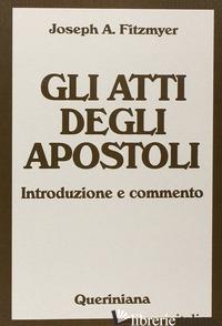 ATTI DEGLI APOSTOLI. INTRODUZIONE E COMMENTO (GLI) - FITZMYER JOSEPH A.