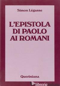 EPISTOLA DI PAOLO AI ROMANI (L') - LEGASSE SIMON; FRANCESCONI G. (CUR.)