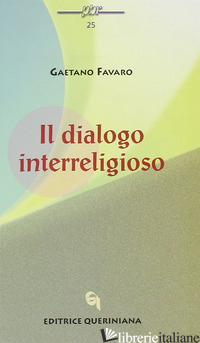 DIALOGO INTERRELIGIOSO (IL) - FAVARO GAETANO