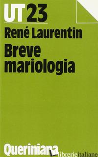 BREVE MARIOLOGIA - LAURENTIN RENE'; FALCHETTI M. (CUR.)