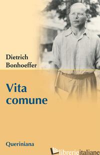 VITA COMUNE - BONHOEFFER DIETRICH; GALLAS A. (CUR.); MULLER M. (CUR.); SCHONHERR A. (CUR.)
