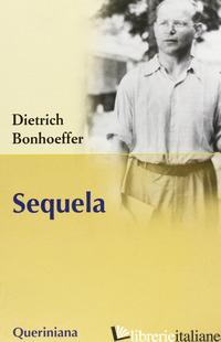 SEQUELA - BONHOEFFER DIETRICH; GALLAS A. (CUR.); KUSKE M. (CUR.); TODT I. (CUR.)