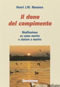 DEL COMPIMENTO. MEDITAZIONE SU COME MORIRE E AIUTARE A MORIRE (IL) - NOUWEN HENRI J.