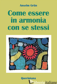 COME ESSERE IN ARMONIA CON SE STESSI - GRUN ANSELM