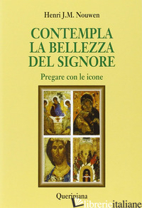 CONTEMPLA LA BELLEZZA DEL SIGNORE. PREGARE CON LE ICONE - NOUWEN HENRI J.