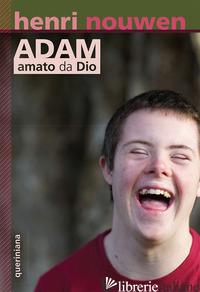ADAM, AMATO DA DIO - NOUWEN HENRI J.