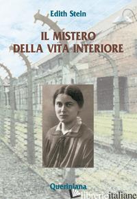 MISTERO DELLA VITA INTERIORE (IL) - STEIN EDITH