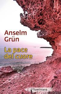 PACE DEL CUORE (LA) - GRUN ANSELM