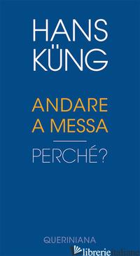 ANDARE A MESSA. PERCHE'? - KUNG HANS