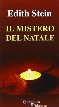 MISTERO DEL NATALE. INCARNAZIONE E UMANITA' (IL) - STEIN EDITH