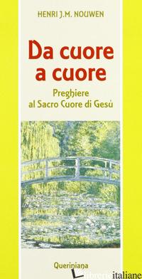 DA CUORE A CUORE. PREGHIERE AL SACRO CUORE DI GESU' - NOUWEN HENRI J.