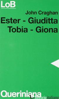 ESTER, GIUDITTA, TOBIA, GIONA - CRAGHAN JOHN; MASINI M. (CUR.)