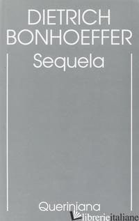 EDIZIONE CRITICA DELLE OPERE DI D. BONHOEFFER. EDIZ. CRITICA. VOL. 4: SEQUELA - BONHOEFFER DIETRICH; GALLAS A. (CUR.); KUSKE M. (CUR.); TODT I. (CUR.)