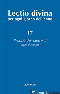 LECTIO DIVINA PER OGNI GIORNO DELL'ANNO. EDIZ. AMPLIATA. VOL. 17: PROPRIO DEI SA - ZEVINI G. (CUR.); CABRA P. G. (CUR.)