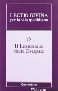 LECTIO DIVINA PER LA VITA QUOTIDIANA. VOL. 13: IL LEZIONARIO DELLE ESEQUIE - ZEVINI G. (CUR.); CABRA P. G. (CUR.)