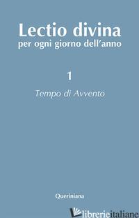 LECTIO DIVINA PER OGNI GIORNO DELL'ANNO. VOL. 1: TEMPO DI AVVENTO - ZEVINI G. (CUR.); CABRA P. G. (CUR.)