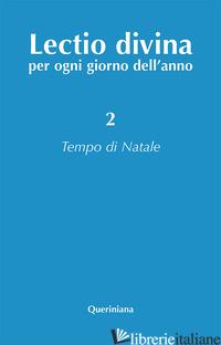 LECTIO DIVINA PER OGNI GIORNO DELL'ANNO. VOL. 2: TEMPO DI NATALE - ZEVINI G. (CUR.); CABRA P. G. (CUR.)