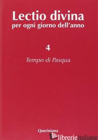 LECTIO DIVINA PER OGNI GIORNO DELL'ANNO. VOL. 4: TEMPO DI PASQUA - ZEVINI G. (CUR.); CABRA P. G. (CUR.)