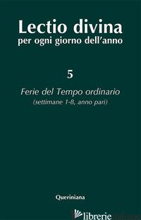 LECTIO DIVINA PER OGNI GIORNO DELL'ANNO. VOL. 5: FERIE DEL TEMPO ORDINARIO. SETT - ZEVINI G. (CUR.); CABRA P. G. (CUR.)
