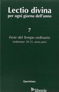 LECTIO DIVINA PER OGNI GIORNO DELL'ANNO. VOL. 7: FERIE DEL TEMPO ORDINARIO. SETT - ZEVINI G. (CUR.); CABRA P. G. (CUR.)