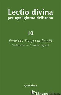 LECTIO DIVINA PER OGNI GIORNO DELL'ANNO. VOL. 10: FERIE DEL TEMPO ORDINARIO. SET - ZEVINI G. (CUR.); CABRA P. G. (CUR.)