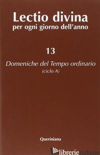 LECTIO DIVINA PER OGNI GIORNO DELL'ANNO. VOL. 13: DOMENICHE DEL TEMPO ORDINARIO  - ZEVINI G. (CUR.); CABRA P. G. (CUR.)