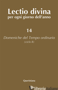 LECTIO DIVINA PER OGNI GIORNO DELL'ANNO. VOL. 14: DOMENICHE DEL TEMPO ORDINARIO  - ZEVINI G. (CUR.); CABRA P. G. (CUR.)
