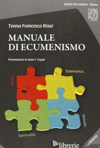 MANUALE DI ECUMENISMO. CON CD-ROM - ROSSI TERESA F.