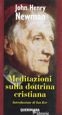 MEDITAZIONI SULLA DOTTRINA CRISTIANA - NEWMAN JOHN HENRY