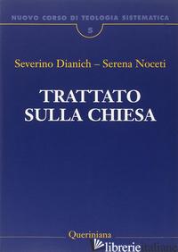 NUOVO CORSO DI TEOLOGIA SISTEMATICA. VOL. 5: TRATTATO SULLA CHIESA - DIANICH SEVERINO; NOCETI SERENA