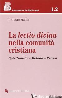 LECTIO DIVINA NELLA COMUNITA' CRISTIANA. SPIRITUALITA', METODO, PRASSI (LA) - ZEVINI GIORGIO; GHIDELLI C. (CUR.)