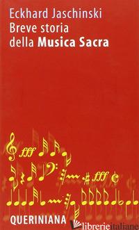 BREVE STORIA DELLA MUSICA SACRA - JASCHINSKI ECKHARD; COSTA E. (CUR.)