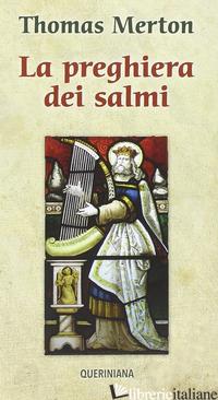PREGHIERA DEI SALMI (LA) - MERTON THOMAS; ROTA SCALABRINI P. (CUR.)