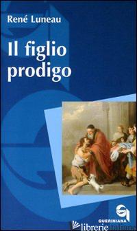 FIGLIO PRODIGO (IL) - LUNEAU RENE'