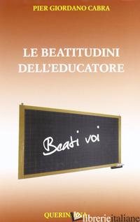 BEATITUDINI DELL'EDUCATORE (LE) - CABRA PIER GIORDANO