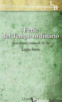 LECTIO DIVINA PER OGNI GIORNO DELL'ANNO. VOL. 18: FERIE DEL TEMPO ORDINARIO. SET - ZEVINI G. (CUR.); CABRA P. G. (CUR.)