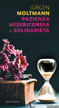 PAZIENZA MISERICORDIA & SOLIDARIETA' - MOLTMANN JURGEN