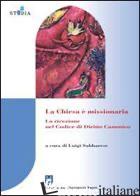 CHIESA E' MISSIONARIA. LA RICEZIONE NEL CODICE DI DIRITTO CANONICO (LA) - SABBARESE LUIGI