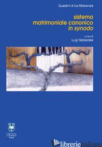 SISTEMA MATRIMONIALE CANONICO IN SYNODO - BALDISSERI LORENZO; GRONCHI MAURIZIO; ARRIETA JUAN IGNACIO; SABBARESE L. (CUR.)
