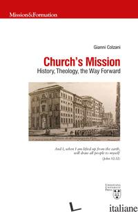 CHURCH'S MISSION. HISTORY, THEOLOGY AND THE WAY FORWARD - COLZANI GIANNI
