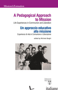 PEDAGOGICAL APPROACH TO MISSION. LIFE EXPERIENCES IN COMMUNION AND LIBERATION-UN - BORGHI M. (CUR.)