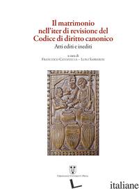 MATRIMONIO NELL'ITER DI REVISIONE DEL CODICE DI DIRITTO CANONICO. ATTI EDITI E I - SABBARESE L. (CUR.); CATOZZELLA F. (CUR.)