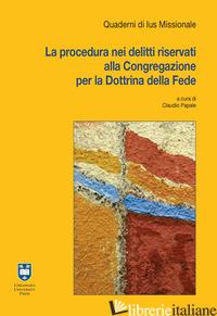 PROCEDURA NEI DELITTI RISERVATI ALLA CONGREGAZIONE PER LA DOTTRINA DELLA FEDE (L - PAPALE C. (CUR.)