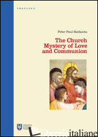 CHURCH. MYSTERY OF LOVE AND COMMUNION (THE) - SALDANHA PETER P.