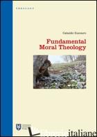 FUNDAMENTAL MORAL THEOLOGY - ZUCCARO CATALDO