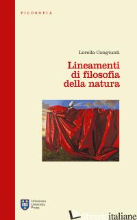 LINEAMENTI DI FILOSOFIA DELLA NATURA - CONGIUNTI LORELLA
