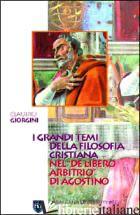 GRANDI TEMI DELLA FILOSOFIA CRISTIANA NEL «DE LIBERO ARBITRIO» DI AGOSTINO (I) - GIORGINI CLAUDIO