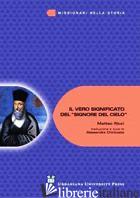 VERO SIGNIFICATO DEL «SIGNORE DEL CIELO» (IL) - RICCI MATTEO; CHIRICOSTA A. (CUR.); CHIRICOSTA A. (CUR.)
