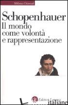 MONDO COME VOLONTA' E RAPPRESENTAZIONE (IL) - SCHOPENHAUER ARTHUR